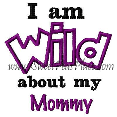 Wild about Mommy Applique Embroidery Design