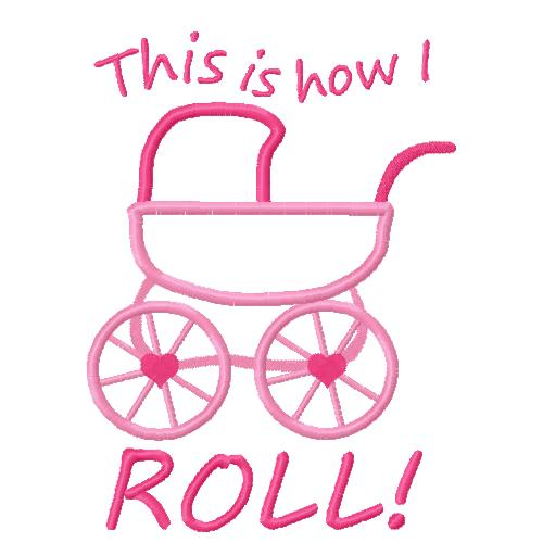Baby Carriage This is how I Roll Applique Embroidery Design