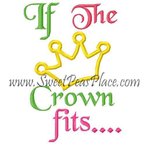 If the Crown Fits Applique Embroidery Design