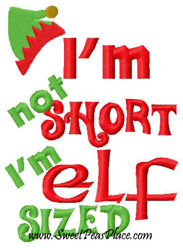 Im not Short Im Elf Sized Embroidery Design
