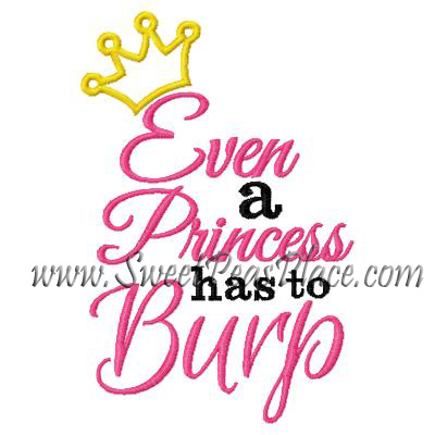 Even a Princess had to Burp Applique Embroidery Design