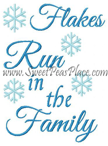 Flakes Run in the Family Embroidery Design