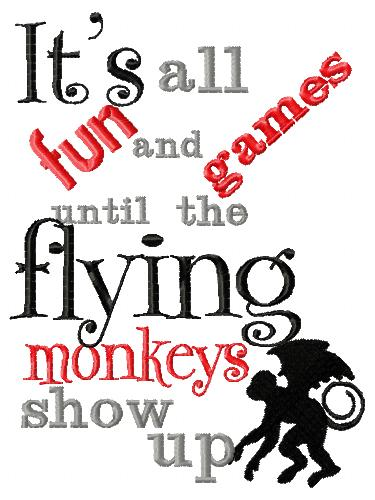 Its all fun and games until the flying monkeys show up embroider