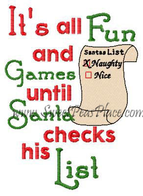 Its all fun and games until Santa checks his list Embroidery Des