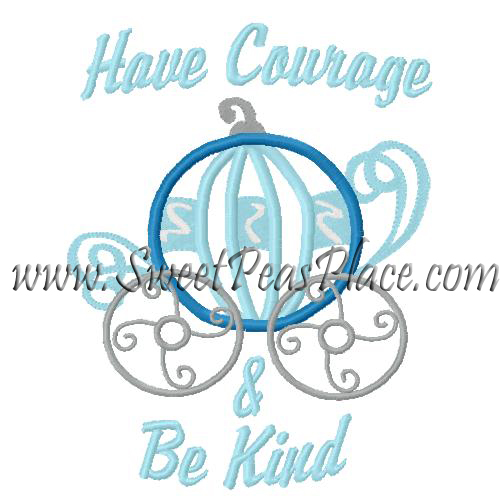 Have Courage and be Kind Applique Embroidery Design