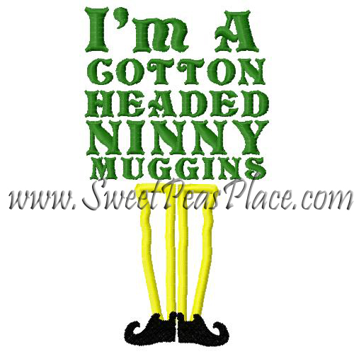 Im a cotton headed ninny applique embroidery design
