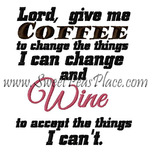 Lord Give me Coffee and The wine to know the difference embroide