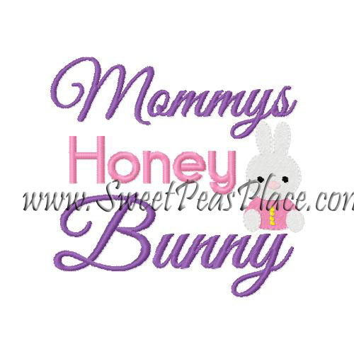 Mommys Honey Bunny Embroidery Design