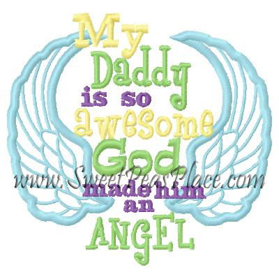 My Daddy is so Awesome God Made him and Angel Applique Embroider