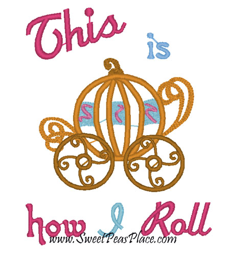 Princess Carriage This is how I roll applique Embroidery Design