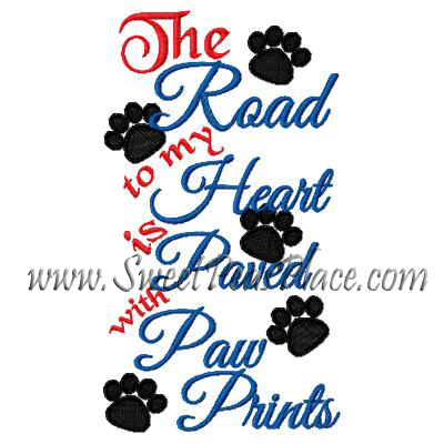The Road to My Heart is Paved with Paw Prints Embroidery Design