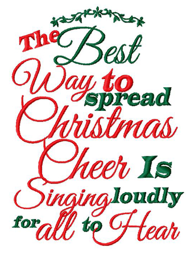 The Best Way to Spread Christmas cheer is to sing loudly for all