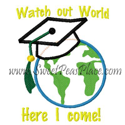 Watch out World Here I come! Applique Embroidery Design