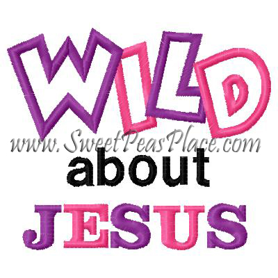 Wild about Jesus Applique Embroidery Design